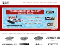 Youthsingers.org - Youth Singers of Calgary – Sing, Dance, Act! Youth Singers is a performing arts company that incorporates an exceptional choral music education program, including singing, dancing and theatre arts for children, teens and adul ..