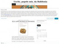 Uscite, popolo mio, da Babilonia | Un blog per osservare l'Apocalisse del presente e il presente dell'Apocalisse